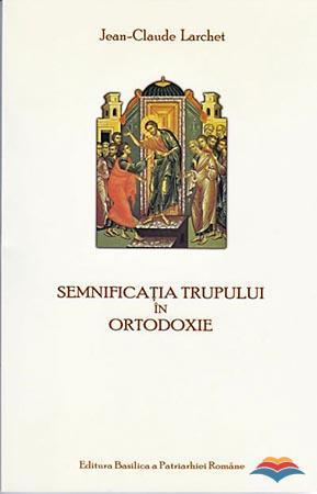 Semnificatia trupului in Ortodoxie  - Recenzie