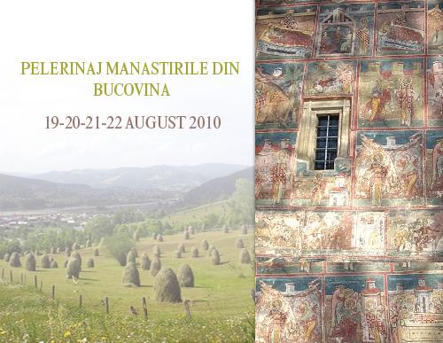 Pelerinaj in Bucovina 19-22 august 2010