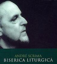 Recenzie: Andre Scrima - Biserica Liturgica